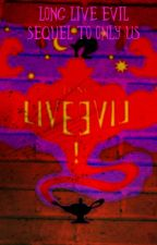 Long live Evil (sequel to only us) by Awesomeari2017