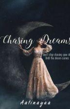 Chasing Dreams by JoyceLazaro9