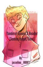 Camp Camp Yandere! Daniel x reader Lemon by ThatRainbowJax