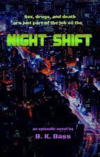 Night Shift by BKBass