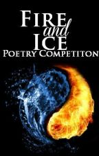 Fire & Ice Poetry Contest (FULL) by JCRosie