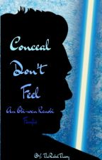 Conceal, Don't Feel - An Obi-wan Kenobi Fanfic by Therebeltheory