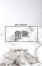 Side Hoe | YbnNahmir by rikkithecancer