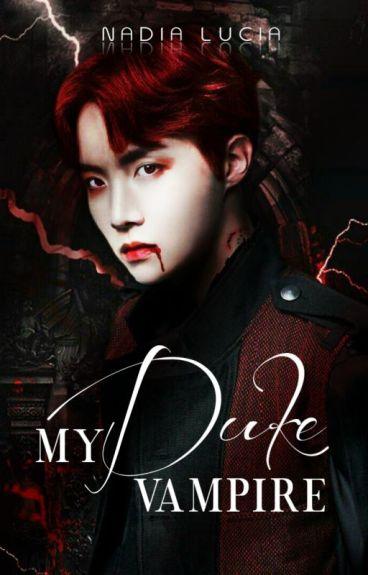 My Vampire Duke (SOON TO BE PUBLISH)