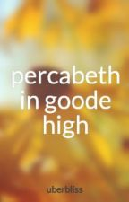 percabeth in goode high by uberbliss