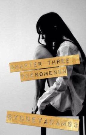 Chapter Three: Phenomenon (Twilight FanFic) by SydneyAdams3