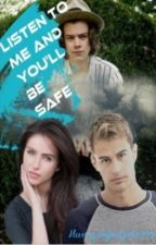 Listen to me and you will be safe (Harry styles Fanfic) by Harrystylesgirl1999