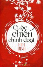 CUỘC CHIẾN CHINH ĐOẠT - KIM BÍNH by KhanhphuongNguyen2