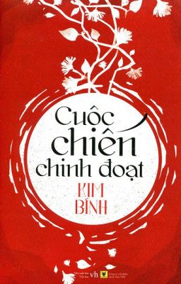 CUỘC CHIẾN CHINH ĐOẠT - KIM BÍNH