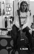 He's So Not My Type by SadlyStillHuman