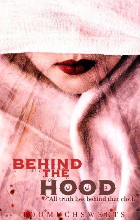 Behind The Hood by TooMuchSweets