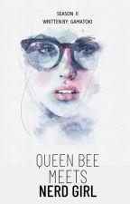 Queen Bee Meets Nerd Girl S2 by Gamatoki