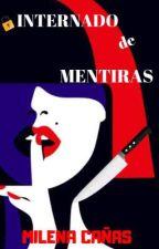 Internado De Mentiras (#Soli-Awards2018) by livethehorror_4519