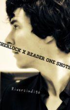 Sherlock x reader one shots by riversindigo