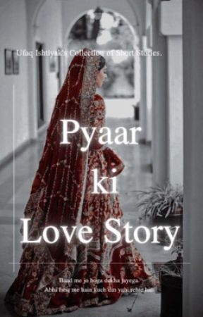 Pyar Ki Love Story (Short Stories) by Ufaq_I