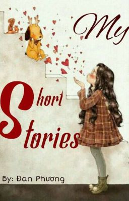 Đọc truyện My Short Stoties