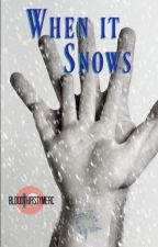 When it Snows by BloodthirstyMerc