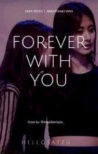 Forever with you [Satzu] by hellosatzu