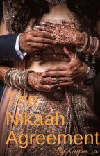 The Nikaah Agreement (Completed) (Editing) by kayra_a_