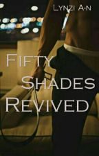 Fifty shades revived by Lynzianntells