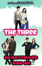 The Three Hearttrob and Me by ExoSnsd912