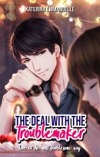 The Deal with the Troublemaker [The Gentlemen's Code] by sugarcoatqueen