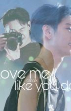 [ONESHOT] Love me like you do by markbumvn