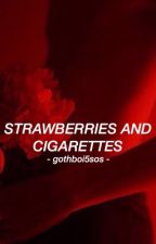 Strawberries and Cigarettes // muke by gothboi5sos