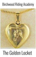 Birchwood Riding Academy: The Golden Locket by jumpthesun