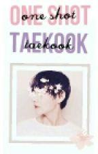 One Shots Tae!kook by TaekookOfficial