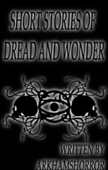 Short Stories of Dread and Wonder