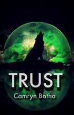 Trust (Book 1 of the 'Spirit Saga') by CamrynBotha