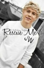 Rescue Me- One Direction Fanfiction by ItGoes0n