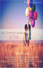 Intrépido Corazón // Ian Somerhalder y tu // Adaptación // by MelinaZapata
