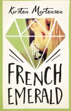 The French Emerald by KirstenWriter