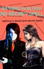 Bathing in blood and secret spells mcr fanfic by Killjoy31