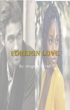 Foreign Love [BWWM] by quietbynature27