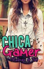 ★Chica Gamer★ (Rubius & Tú) by iSmileNovelas