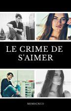 Le crime de s'aimer by M0M0CNC0