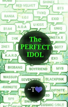 The Perfect Idol **ON HOLD** - 9: Stage names - Wattpad