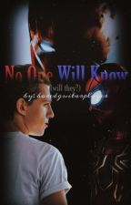 No One Will Know (will they?) || superfamily fanfic [Hiatus] by boredguitarplayer