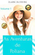 As aventuras de Poliana by Claraoliveira2002