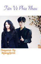 [Myungyeon ver] Tiến về phía nhau (Showbiz, Sủng) by MyunggYeonn