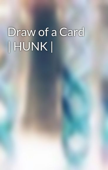 Draw of a Card | HUNK | by EVUHorror