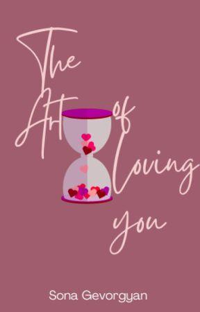 The Art of Loving You by gevorgyan_sona