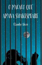 O Macaco Que Amava Shakespeare by DiasRochaDR