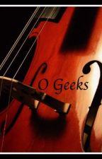 O Geeks by 808AnnaRosie