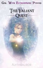 Girl With Extraodinary Powers: The Valiant Quest by Alytheauror
