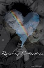 Rainbow Connection  ✓  by xx_anklebiters_xx