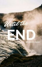 Until the end by MariaLeonte
